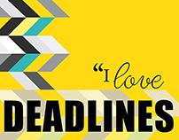 Typographic Poster - I Love Deadlines