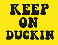 Keep On Duckin