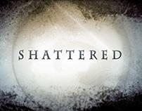 Shattered - Trailer