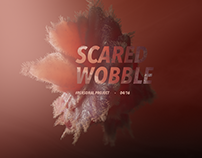 Scared wobble