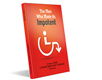 Kindle eBook Design: The Men Who Made Us Impotent