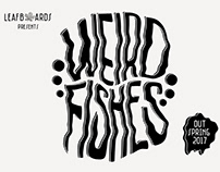 WEIRD FISHES — Leafboards — NEW SERIES !!!