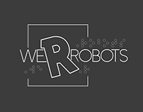 WE R ROBOTS - Festival Identity & Stage design