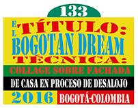 El Bogotan Dream 2.0. 2016.