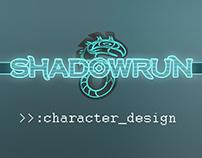 CHARACTER DESIGN - Shadowrun