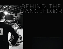 Behind the dancefloor