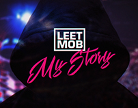 Leet Mob - My Story