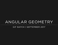 Angular Geometry | GIF Batch | 092017