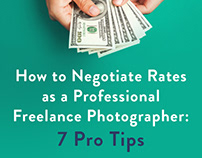 How to Negotiate Rates as a Professional Freelance Phot