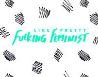 Like Pretty Fucking Feminist Podcast Branding & Website