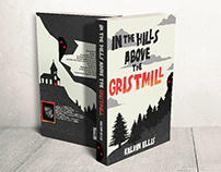 "Cover Book Design "" In the Hills above the Gristmill """