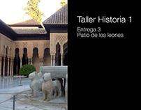 Taller Historia 1 Entrega 3 Patio de los leones