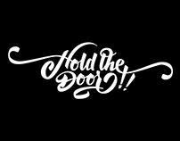 Hold the door!!