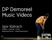 Music Videos & Commercials Demoreel, Igor Katrach DP
