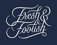 Fresh & Foolish