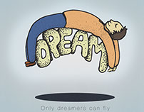 Only dreamers can fly...