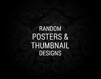 Random Posters and Thumbnail designs