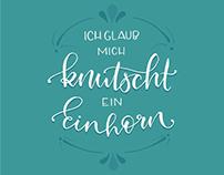 """""""Ich glaub mich knutscht ein Einhorn"""" / Lettering"""