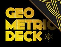 GEO METRIC DECK