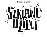 K. Ohlsson, Seria Szklane dzieci, Media rodzina, 2016