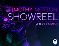 Timothy Motion Showreel 2017 Spring