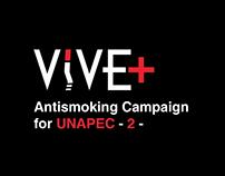 VIVE+ Antismoking Campaign for UNAPEC - 2 -