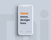 Think more, design less