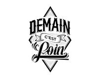 DEMAIN C'EST LOIN - Handwriting