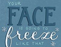 Your Face Is Going To Freeze Like That