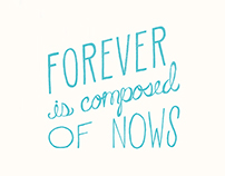 Forever––is composed of Nows | Type & Photo Art Gallery