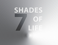 Seven Shades of Life