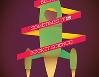 Because sometimes it IS rocket science!