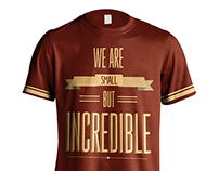 We Are Small But Incredible Shirt Design