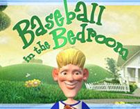 Baseball in the Bedroom Trailer