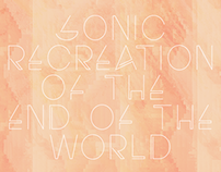 The sonic recreation of the end of the world [2014]