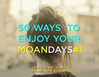 50 Ways To Enjoy Your Moandays #1