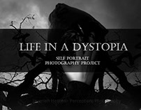 LIFE IN DYSTOPIA -SURREAL SELF PORTRAITS