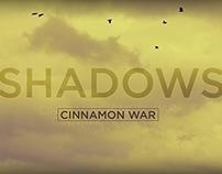 Cinnamon War - Shadows