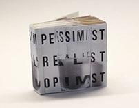 PESSIMIST//REALIST//OPTIMIST