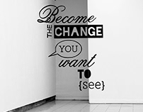 Typographic Mural: Become the change you want to see