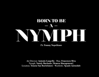 BORN TO BE A NYMPH