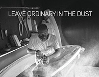 Leave Ordinary In The Dust.