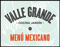 Valle Grande - Cocina Jardín: Menú Mexicano