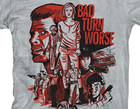 BAD TURN WORSE (tshirt design)