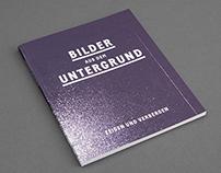Bilder aus dem Untergrund / Catalogue