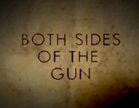 """Both Sides of the Gun"""