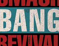Smash Bang Revival