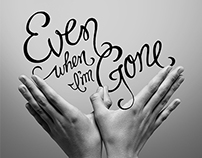 """Even When I'm Gone"" Single"