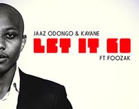 Kayane & Jaaz Odongo ft Foozak - Let It Go Album Covers