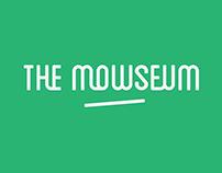 The Mowseum